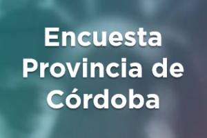 Encuesta Provincia de Córdoba Febrero 2018